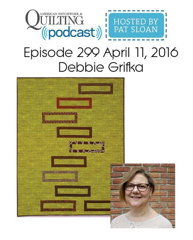 American Patchwork Quilting Pocast episode 299 Debbie Grifka